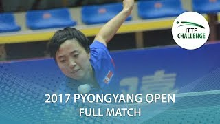 【Video】KIM Song I VS CHOE Hyon Hwa , 2017 ITTF Challenge, Pyongyang Open semifinal