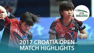 【Video】HONOKA Hashimoto・HITOMI Sato VS BOGDANOVA Nadezhda・TRIGOLOS Daria, 2017 ITTF Challenge, Zagreb Open finals