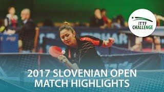 【Video】WAN Yuan VS KIM Olga 2017 ITTF Challenge, Slovenia Open