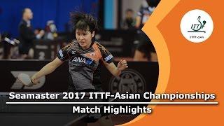 【Video】DING Ning VS MIU Hirano, 2017 ITTF-Asian Championships quarter finals