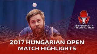 【Video】KHANIN Aliaksandr VS PERSSON Jon, 2017 Seamaster 2017 Hungarian Open best 64