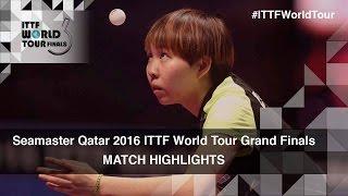 【Video】Zhu Yuling VS KASUMI Ishikawa, 2016 Seamaster 2016 Grand Finals semifinal