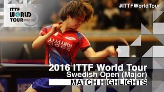 【Video】CHOI Hyojoo VS SAKURA Mori, 2016 Swedish Open  finals