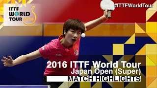 【Video】DING Ning VS MIMA Ito, 2016 Laox Japan Open  best 16