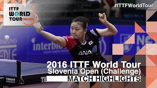 【Video】Feng Tianwei VS AI Fukuhara, 2016 Slovenia Open  semifinal