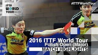 【Video】MASATAKA Morizono・YUYA Oshima VS KOKI Niwa・MAHARU Yoshimura, 2016 Polish Open  finals