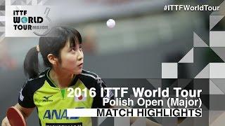 【Video】HITOMI Sato VS MIU Hirano, 2016 Polish Open  quarter finals