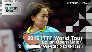 【Video】HAN Ying VS KASUMI Ishikawa, 2016 Polish Open  quarter finals