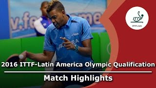 【Video】OLIVARES Felipe VS CAMPOS Jorge, 2016 ITTF-Latin America Olympic Qualification Tournament semifinal