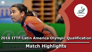 【Video】DIAZ Adriana VS CASTILLO Lisi, 2016 ITTF-Latin America Olympic Qualification Tournament semifinal