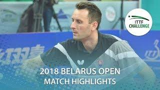【Video】DESAI Harmeet VS PISTEJ Lubomir, 2018 Challenge Belarus Open quarter finals