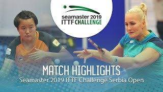 【Video】BALAZOVA Barbora VS MAK Tze Wing, 2019 ITTF Challenge Serbia Open best 32