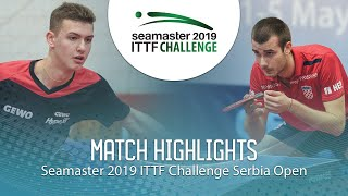 【Video】PUCAR Tomislav VS KATSMAN Lev, 2019 ITTF Challenge Serbia Open best 16