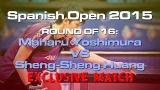 【Video】MAHARU Yoshimura VS HUANG Sheng-Sheng, 2015  Spanish Open  best 16