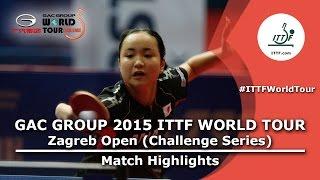 【Video】CHOI Hyojoo VS MIMA Ito, 2015  Zagreb  Open  semifinal